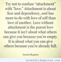 Yasmin Mogahed quote on Attachment and Love - http://www.loveoflifequotes.com/love/yasmin-mogahed-quote-on-attachment-and-love/