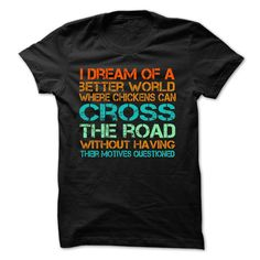 T shirt with Saying - I dream of a better world t-shirt