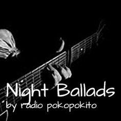 """Check out """"Night Ballads"""" by radio poko pokito on Mixcloud"""