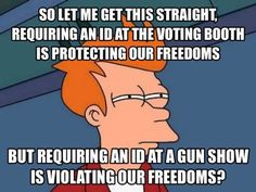 Requiring ID for voting, guns?
