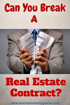 Can You Break a Real Estate Contract? See All You Need to Know About Breaking a Real Estate Contract:  http://www.maxrealestateexposure.com/breaking-a-real-estate-contract/