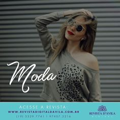 A Revista D'Ávila aborda vários assuntos pertinentes ao seu cotidiano como Moda aqui você fica por dentro das últimas tendências e também das novidades das melhores lojas da cidade!