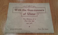 WW1 ULSTER VOLUNTEER FORCE BOOK GUN-RUNNERS OF ULSTER UVF BOOK IRISH LOYALIST in Antiques, Other Antiques | eBay