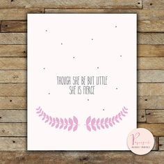 THOUGH SHE BE BUT LITTLE NURSERY PRINT