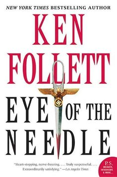 Eye Of The Needle by Ken Follett  Great spy fiction will keep you on the edge of your chair!