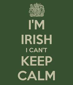 I'M IRISH I CAN'T KEEP CALM