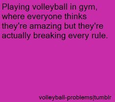 Yeah like me and my bff. We are actually having fun breaking rules in PE. I mean when we play volleyball! Volleyball Training, Volleyball Jokes, Volleyball Problems, Volleyball Workouts, Volleyball Drills, Coaching Volleyball, Volleyball Gifts, Volleyball Motivation, Volleyball Photos