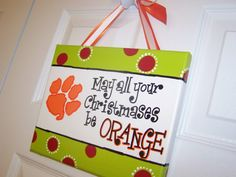 Love this - Go Tigers!!! Bebe'!!! May All Your Christmases Be Orange!!! For all Clemson Tiger Fans!!!