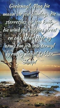 Evening Greetings, Good Morning Greetings, Afrikaanse Quotes, Goeie Nag, Good Night Quotes, Sleep Tight, Qoutes, Beach, Water