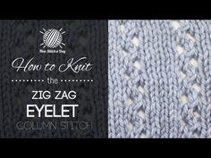 Coleton's backup blanket: How to Knit the Zig Zag Eyelet Column Stitch :: Knitting Stitch #198 | NEW STITCH A DAY