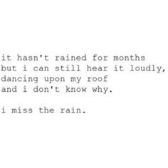 I always miss the rain... maybe someday I'll run away to Seattle or someplace like it