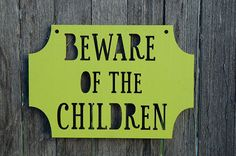 Beware of the Children gift for mom by spunkyfluff on Etsy