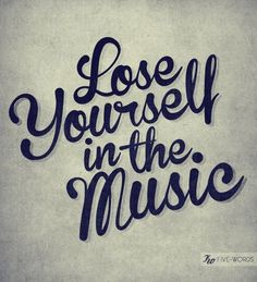 We get lost in the music everyday.   #Music #MusicQuotes #LoseYourself