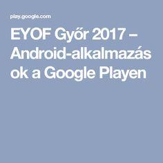 EYOF Győr 2017 – Android-alkalmazások a Google Playen