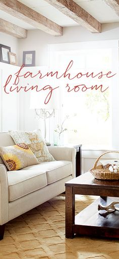 How to Create a Farmhouse Style Living Room.
