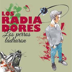 """Rock and More By Addison de Witt: Los Radiadores - """"Los perros ladraron"""" (2017)"""