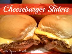 South Your Mouth: Cheeseburger Sliders