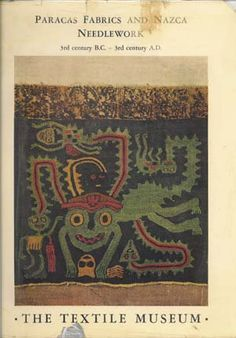 Paracas Fabrics and Nazca Needlework 3rd Century BC - 3rd Century AD | Junius Bird