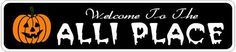 ALLI PLACE Lastname Halloween Sign - Welcome to Scary Decor, Autumn, Aluminum - 4 x 18 Inches by The Lizton Sign Shop. $12.99. Great Gift Idea. 4 x 18 Inches. Rounded Corners. Predrillied for Hanging. Aluminum Brand New Sign. ALLI PLACE Lastname Halloween Sign - Welcome to Scary Decor, Autumn, Aluminum 4 x 18 Inches - Aluminum personalized brand new sign for your Autumn and Halloween Decor. Made of aluminum and high quality lettering and graphics. Made to last f...