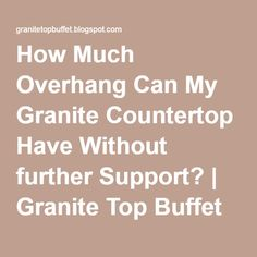 Black and braces on pinterest for How much can granite overhang without support