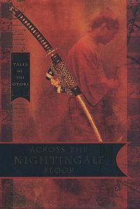 Tales of the Otori Book 1: Across the Nightingale Floor