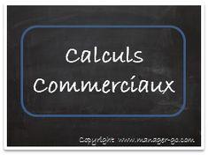 Les calculs commerciaux : TVA, HT, TTC, marge...