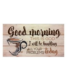 $17.99 marked down from $26! 'Good Morning' Wall Art #zulily #zulilyfinds