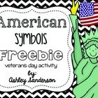 Enjoy this American symbols freebie where your students can learn about the symbols we have in our history that symbolize the freedom that our vete...