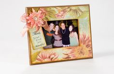 """Mother's Day Frame with a Special Message """"Mom you make the world more beautiful""""  By: Debbie Saenz"""