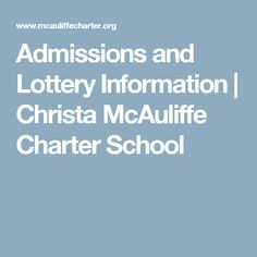 Admissions and Lottery Information | Christa McAuliffe Charter School