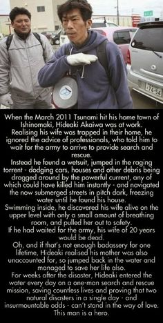 When the Tsunami hit his home town, he didn't listen to the professionals, instead.......