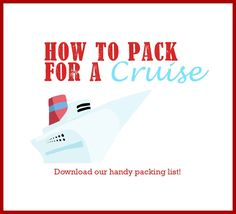 Tips for How to Pack for a Cruise