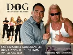 Catch me on Dog the Bounty Hunter tonight 4/18 on A trying to talk Duane Lee into staying with the team.