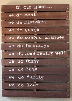 Lately this has become a cliche saying but we've had it hanging in our home for a long time and I love how true it is. My family is all of this.