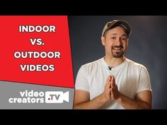 How Shooting Indoors vs. Outdoors Affects YouTube Views - YouTube
