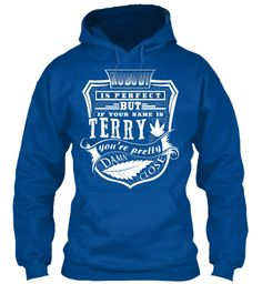 Terry T Shirt Name, Pefect Terry!!! Royal Sweatshirt Front