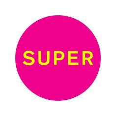 [ Pet Shop Boys - Super ]