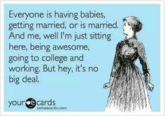 Everyone is having babies or getting married