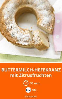 Buttermilch-Hefekranz - mit Zitrusfrüchten - smarter - Kalorien: 182 Kcal - Zeit: 55 Min. | eatsmarter.de