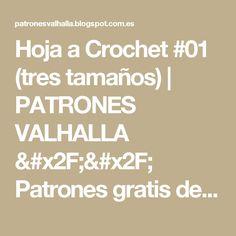 Hoja a Crochet #01 (tres tamaños)                    PATRONES VALHALLA // Patrones gratis de ganchillo