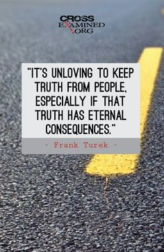 Love has to have an element of truth. #quote from Frank Turek.