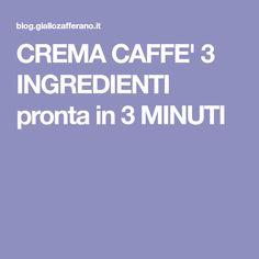 CREMA CAFFE' 3 INGREDIENTI pronta in 3 MINUTI