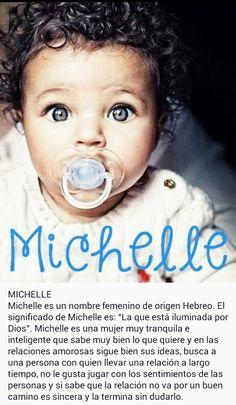 Nombres de niñas, significado del nombre Michelle Pretty Names, Cute Names, Girl Names, Baby Names, Name Design, Mom And Baby, I Love You, Children, Kids