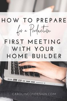 By the end of this post, you'll have a solid plan and tasks to complete to help you prepare for a PRODUCTIVE first meeting with your builder! Home Building Tips, Building A House, Building Ideas, Custom Home Builders, Custom Homes, Custom Floor Plans, Build Your Own House, Floor Layout, New Home Construction