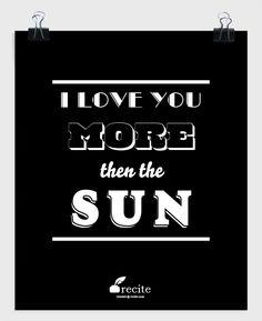 I Love you more then the sun - Quote From Recite.com #RECITE #QUOTE