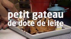 Receita pra mineirinho amar: PETIT GÂTEAU DE DOCE DE LEITE