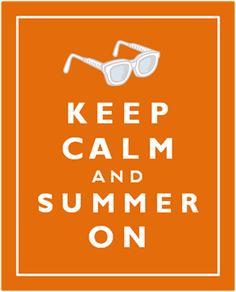 Keep Calm Summer On