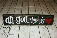 All you need is love handmade sign FREE by SeizeYourMoment on Etsy, $30.00 Handmade Signs, All You Need Is Love, Wood Crafts, Unique Jewelry, Etsy Shop, Wall Art, Pallet, How To Make, Diy