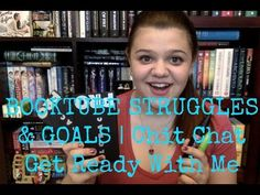 BOOKTUBE STRUGGLES & GOALS | Chit Chat Get Ready With Me
