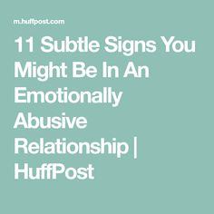 11 Subtle Signs You Might Be In An Emotionally Abusive Relationship Narcissistic Mother, Victim Blaming, Abusive Relationship, Emotional Abuse, Anti Social, Psychopath, Healthy Relationships, First Love, Marriage